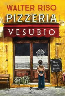 """Pizzeria Vesubio"" the new novel by Walter Riso"