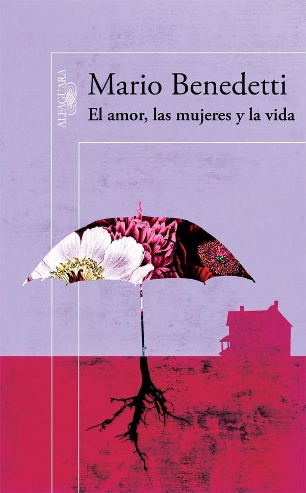 El amor, las mujeres y la vida | Agencia literaria